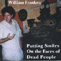 Putting Smiles On The Faces Of Dead People